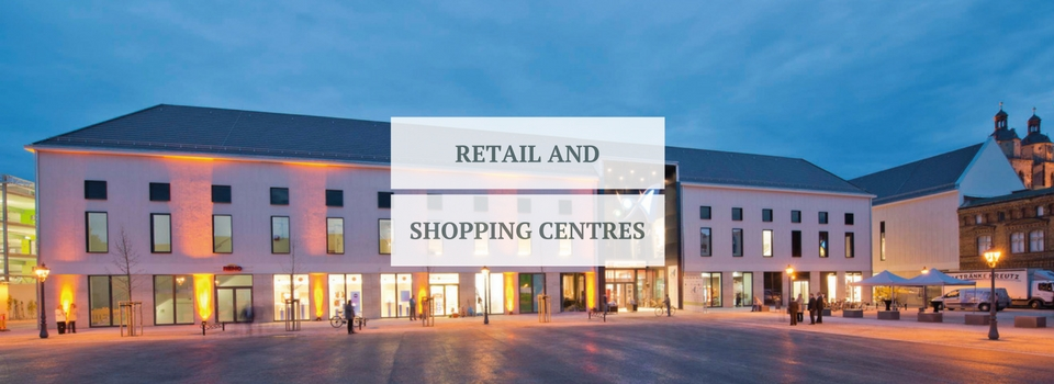 Retail and shopping centres
